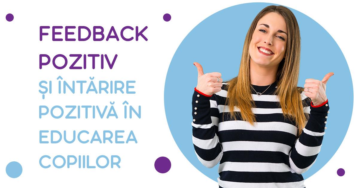 Feedback pozitiv și întărire pozitivă în educarea copiilor