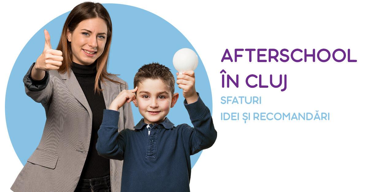 Afterschool Cluj - sfaturi, idei și recomandari
