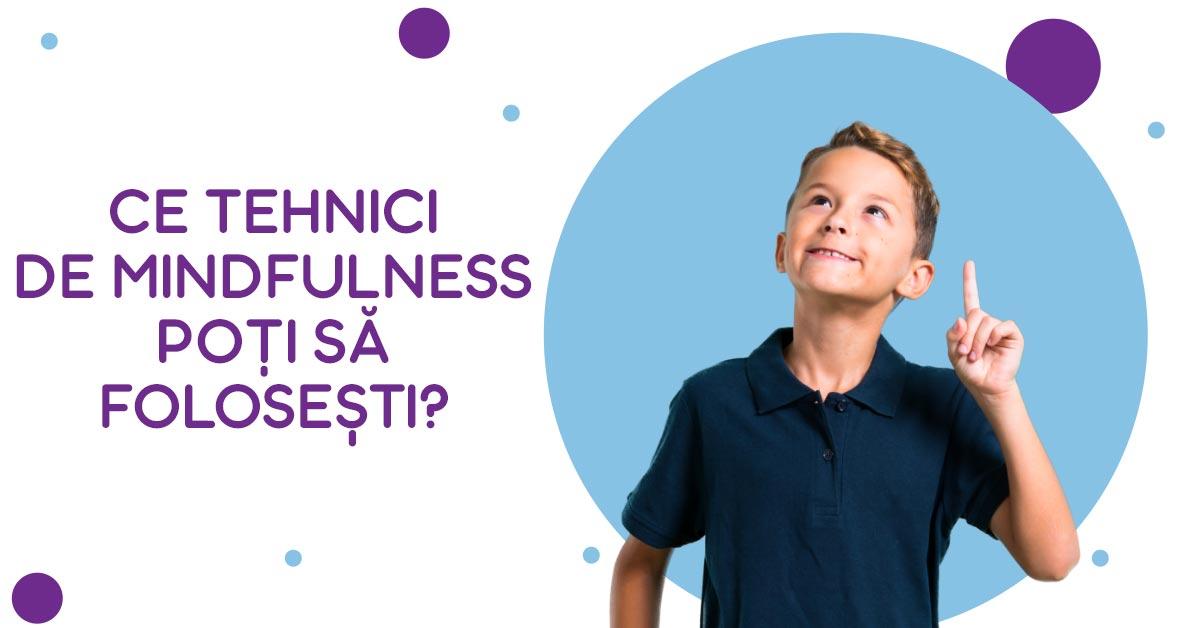 Ce tehnici de mindfulness pentru copii poți să folosești