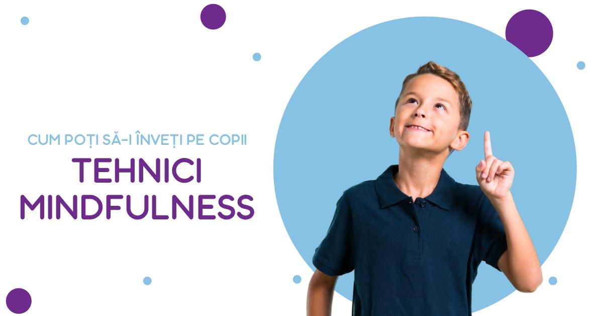 Cum poți să-i înveți pe copii tehnici mindfulness