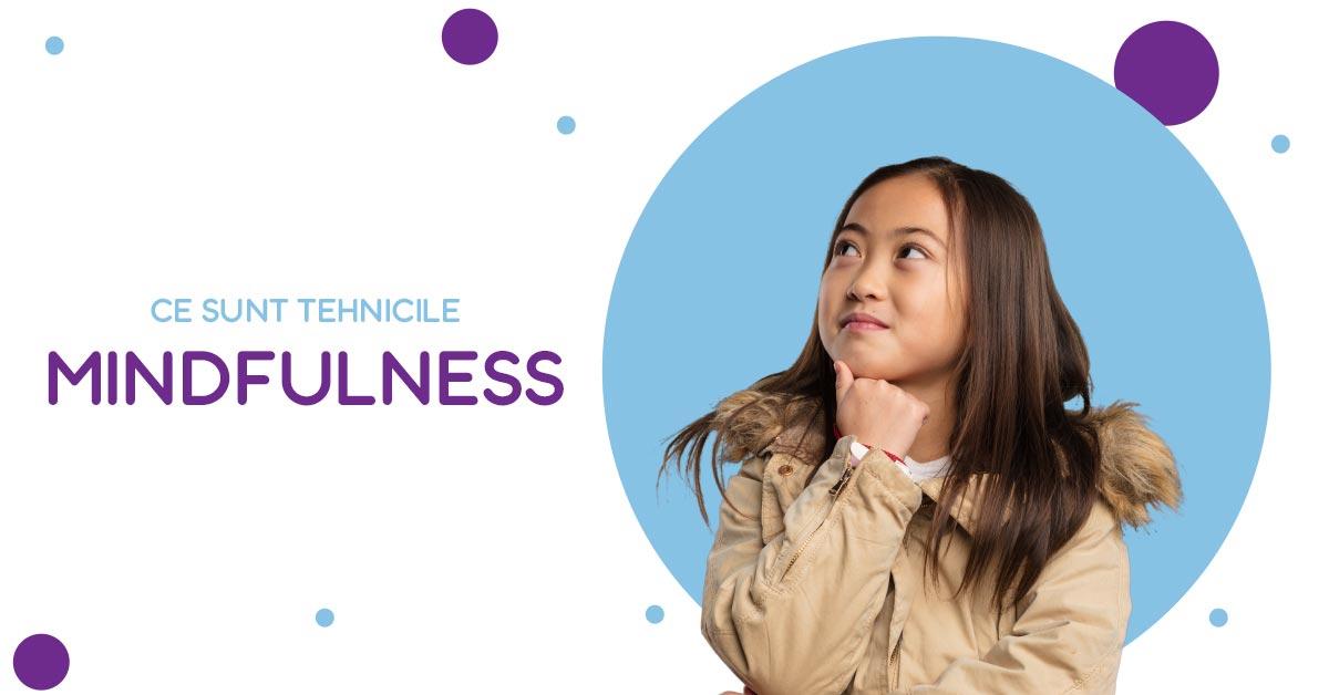 ce sunt tehnicile mindfulness