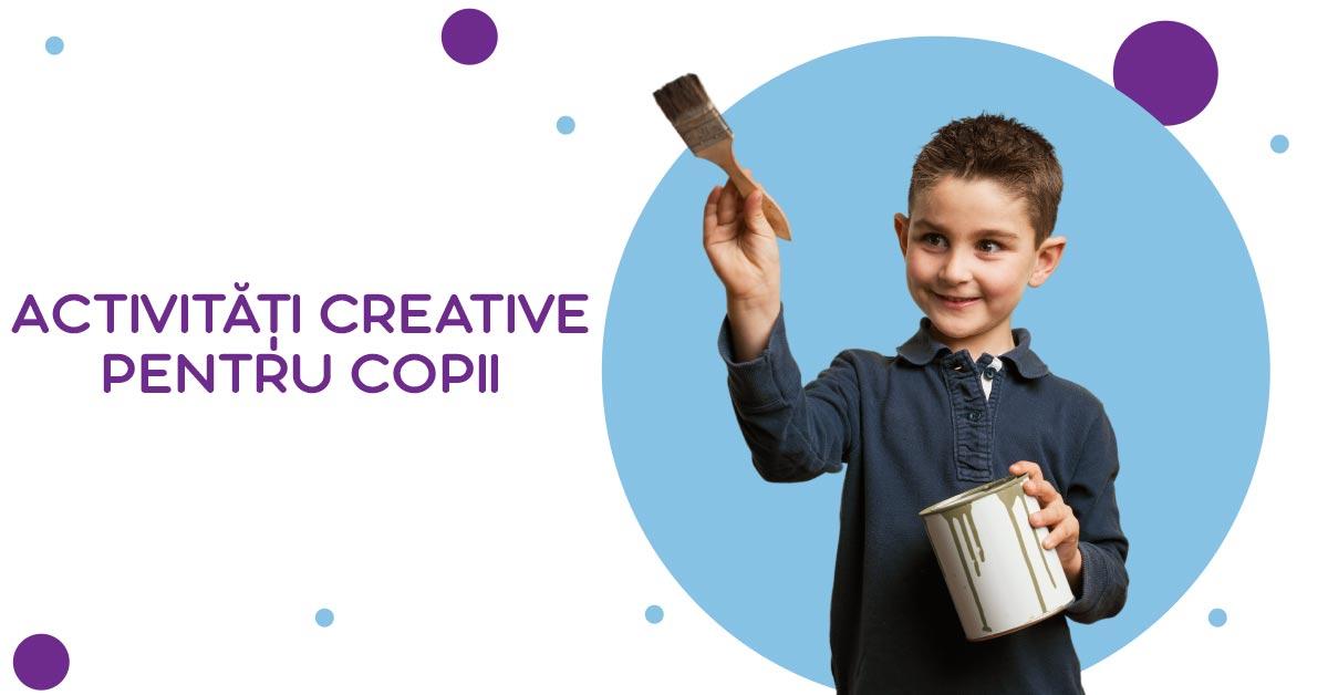 Activităţi creative pentru copii