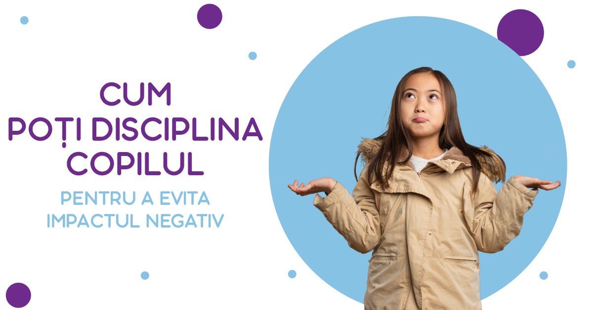 Cum poți disciplina copilul pentru a evita impactul negativ asupra lui?