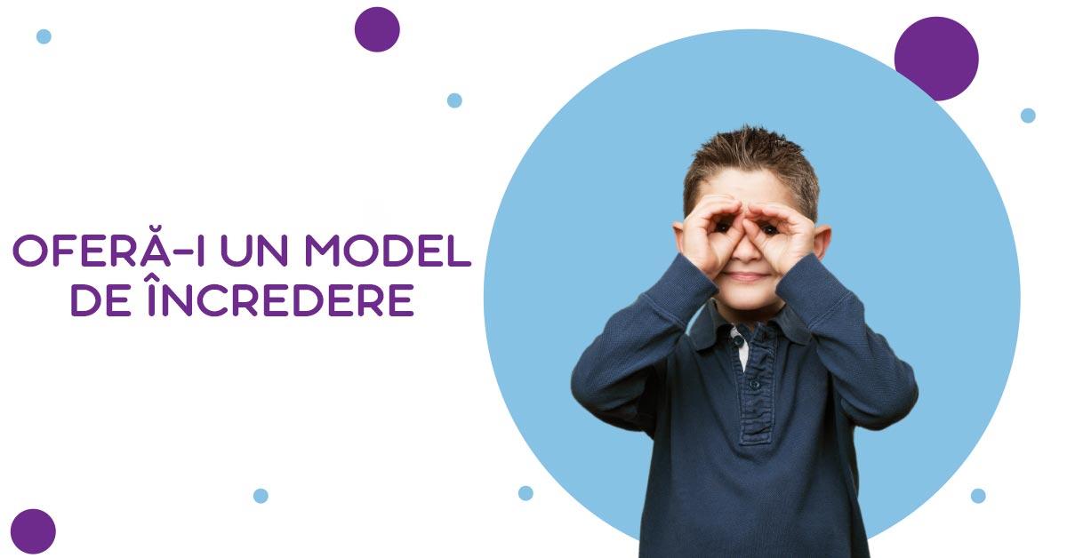 oferă-i copilului un model de încredere